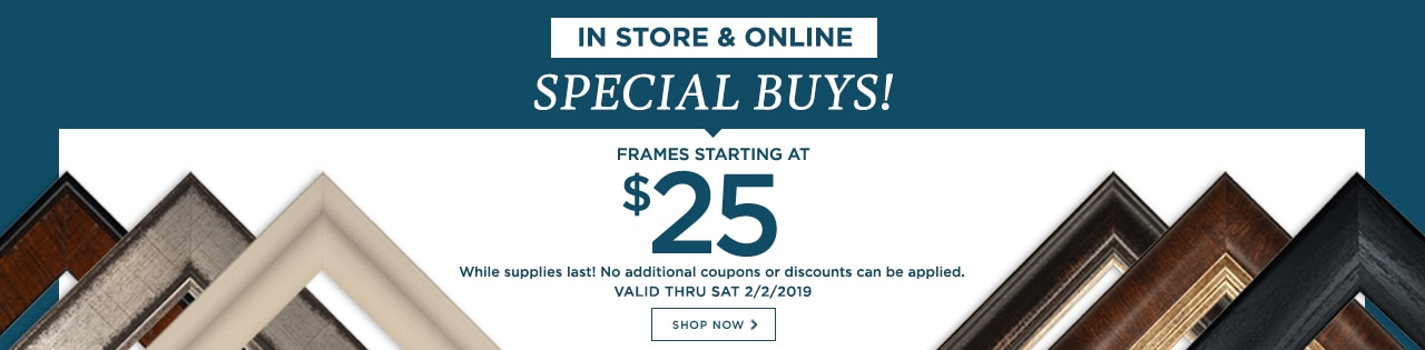 In store & online: Special Buys! Frames starting at $25. Valid thru Sat 2/2/2019. Shop now